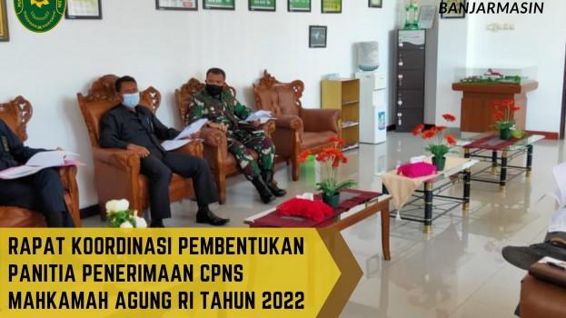 RAPAT KOORDINASI PEMBENTUKAN PANITIA PENERIMAAN CPNS MAHKAMAH AGUNG RI TAHUN 2022